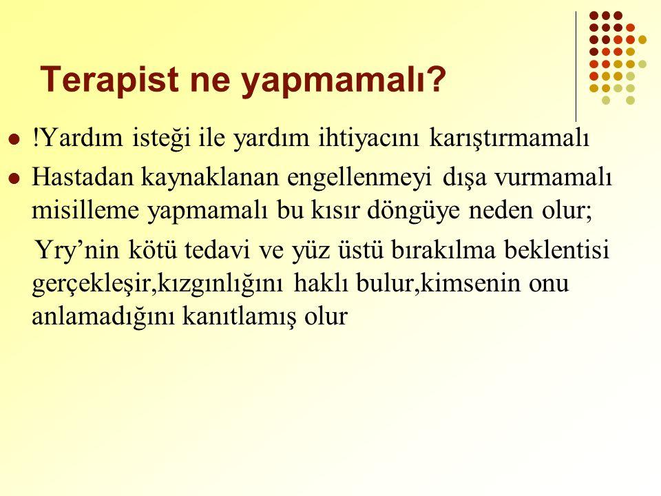 Terapist ne yapmamalı !Yardım isteği ile yardım ihtiyacını karıştırmamalı.