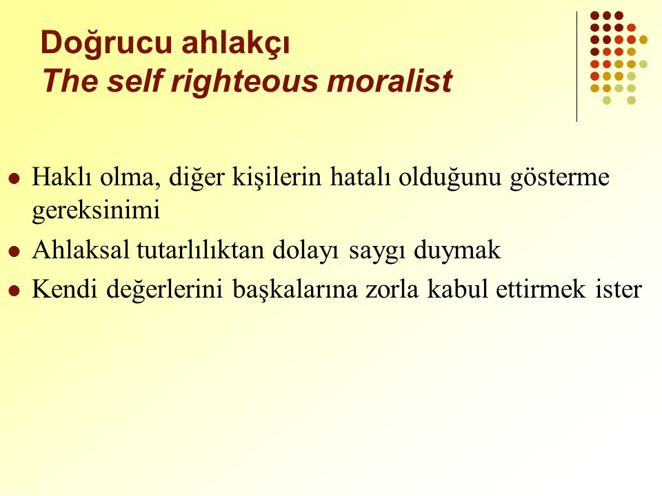 Doğrucu ahlakçı The self righteous moralist