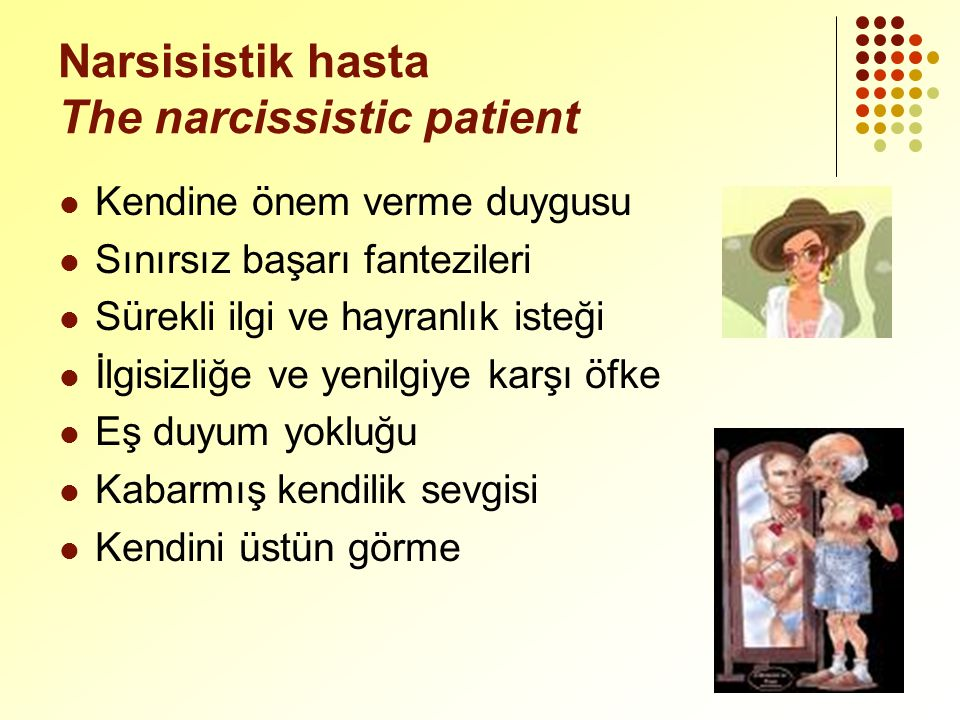 Narsisistik hasta The narcissistic patient