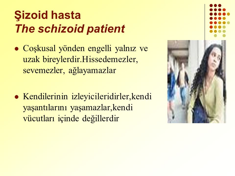 Şizoid hasta The schizoid patient