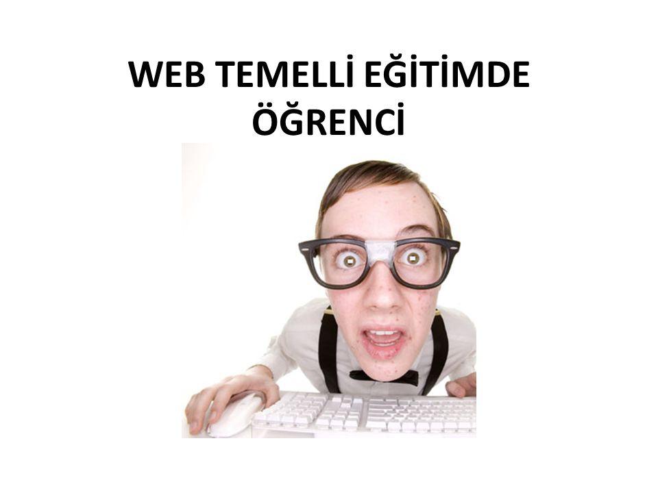 WEB TEMELLİ EĞİTİMDE ÖĞRENCİ