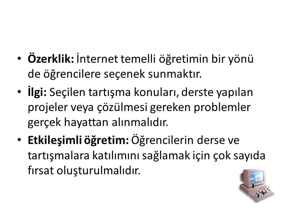 Özerklik: İnternet temelli öğretimin bir yönü de öğrencilere seçenek sunmaktır.