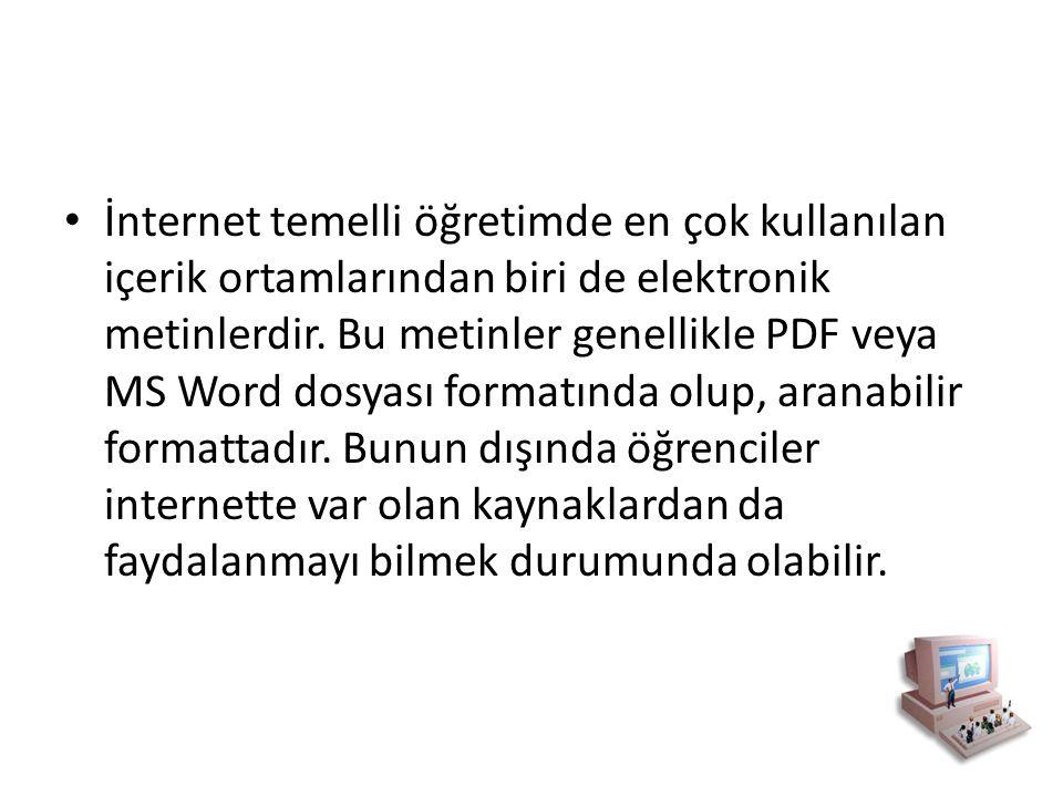İnternet temelli öğretimde en çok kullanılan içerik ortamlarından biri de elektronik metinlerdir.