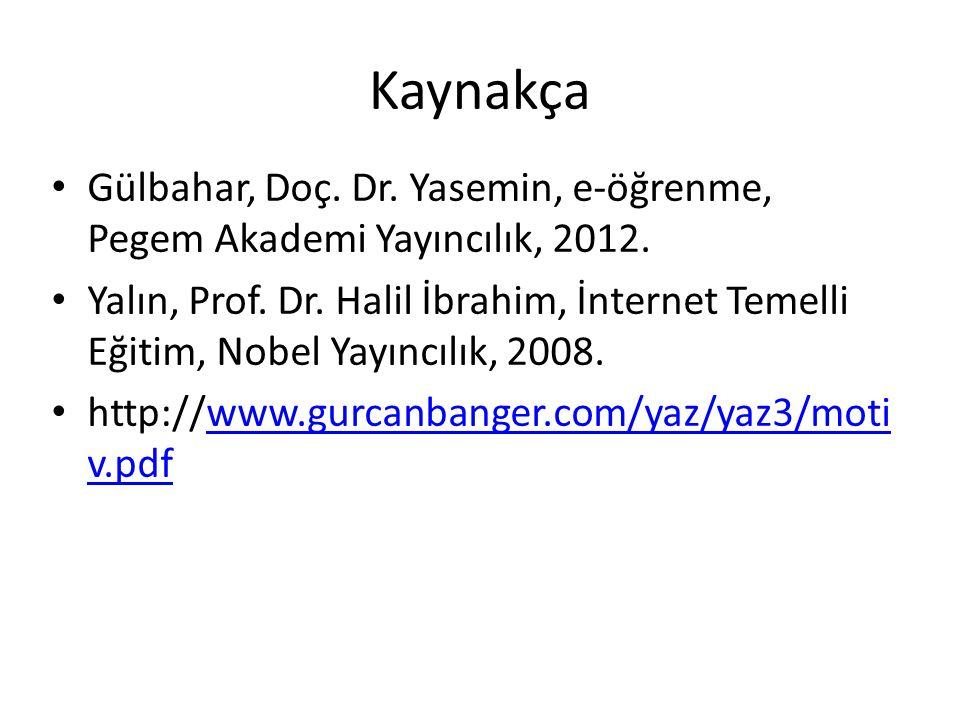 Kaynakça Gülbahar, Doç. Dr. Yasemin, e-öğrenme, Pegem Akademi Yayıncılık, 2012.