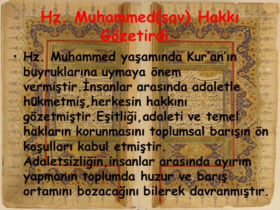Hz. Muhammed(sav) Hakkı Gözetirdi…
