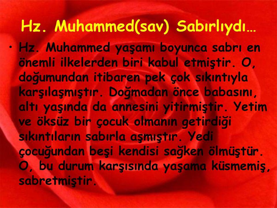 Hz. Muhammed(sav) Sabırlıydı…