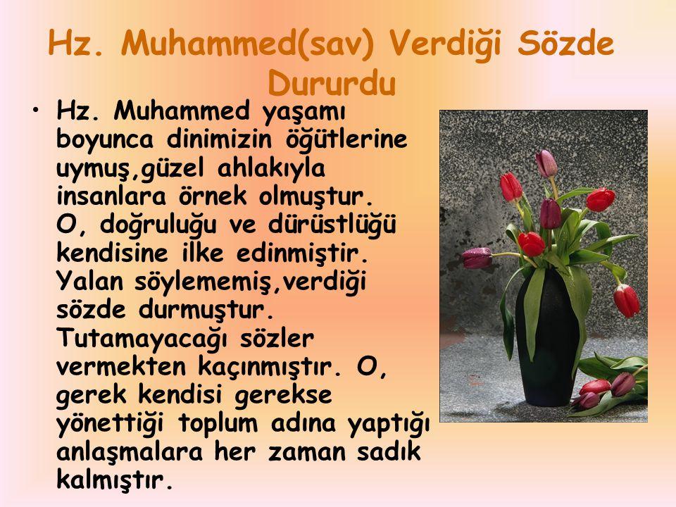 Hz. Muhammed(sav) Verdiği Sözde Dururdu
