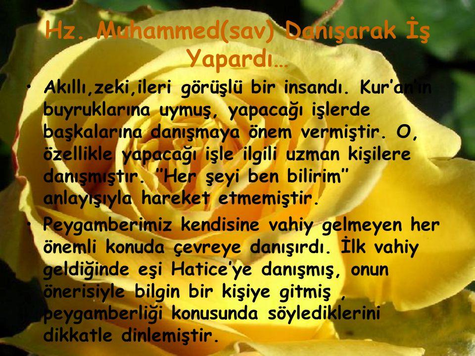 Hz. Muhammed(sav) Danışarak İş Yapardı…