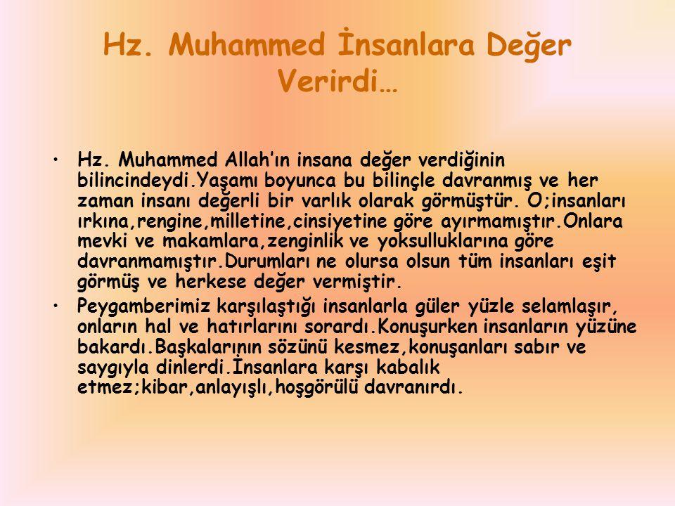 Hz. Muhammed İnsanlara Değer Verirdi…