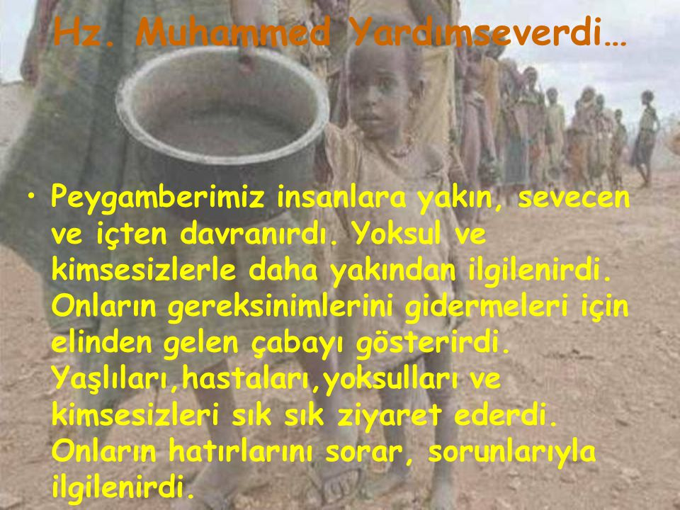 Hz. Muhammed Yardımseverdi…