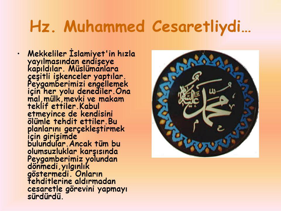 Hz. Muhammed Cesaretliydi…
