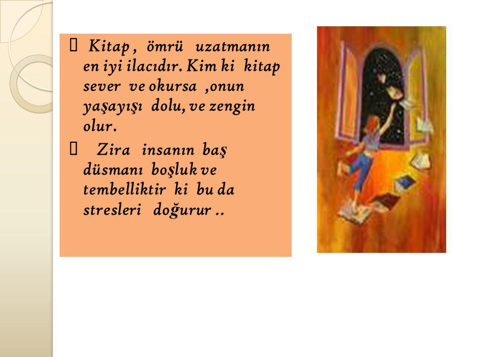 Ø Kitap , ömrü uzatmanın en iyi ilacıdır