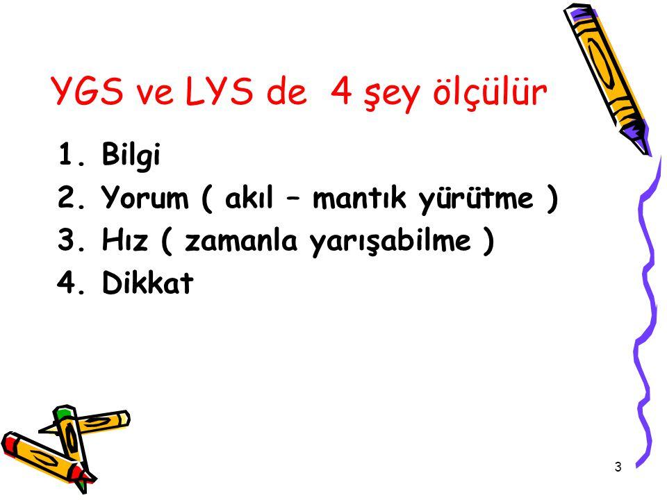 YGS ve LYS de 4 şey ölçülür
