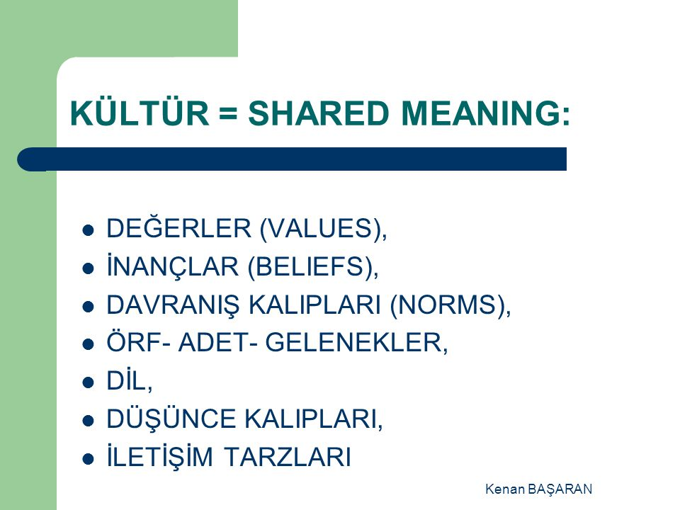 KÜLTÜR = SHARED MEANING: