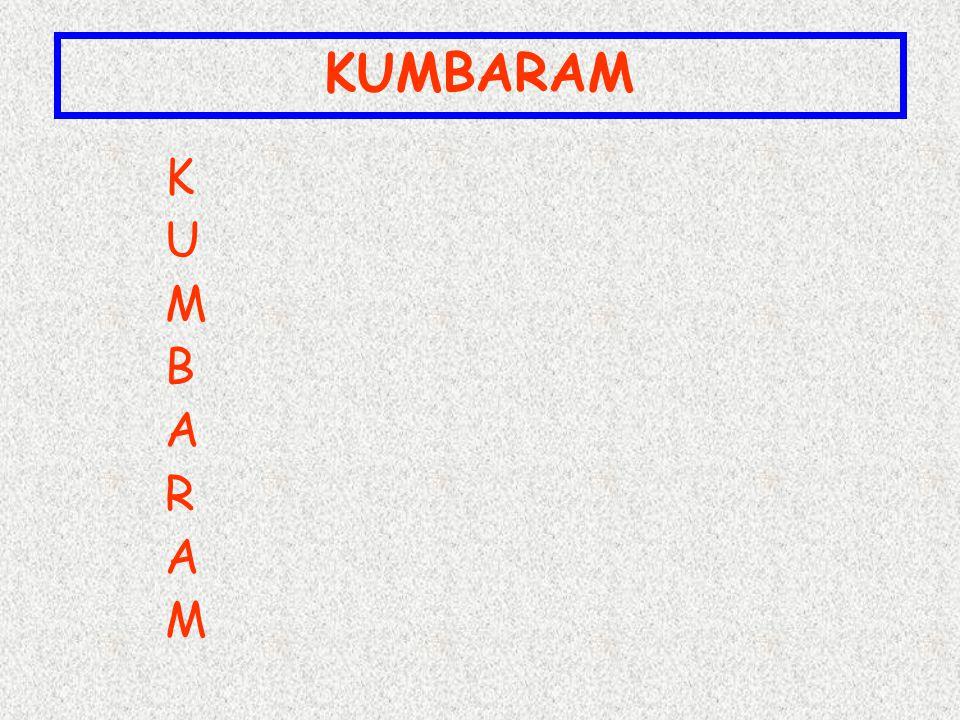 KUMBARAM K U M B A R