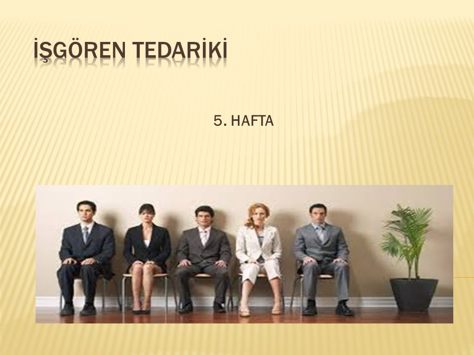İŞGÖREN TEDARİKİ 5. HAFTA