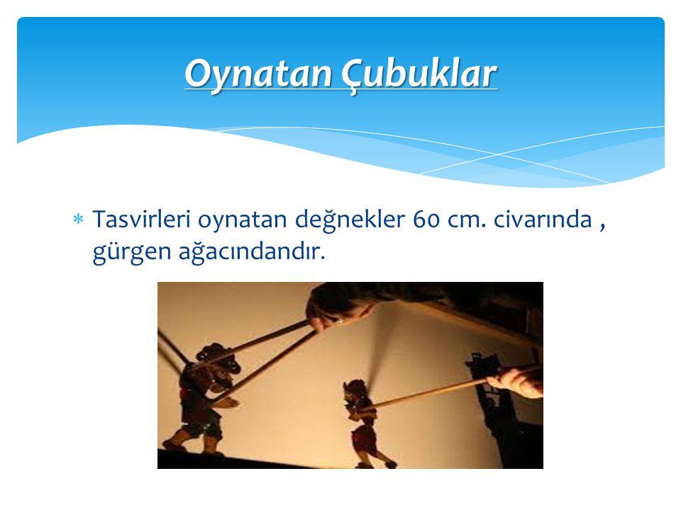 Oynatan Çubuklar Tasvirleri oynatan değnekler 60 cm. civarında , gürgen ağacındandır.