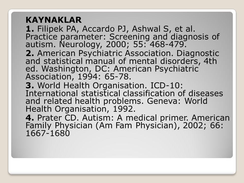 KAYNAKLAR 1. Filipek PA, Accardo PJ, Ashwal S, et al