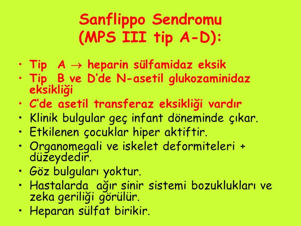 Sanflippo Sendromu (MPS III tip A-D):