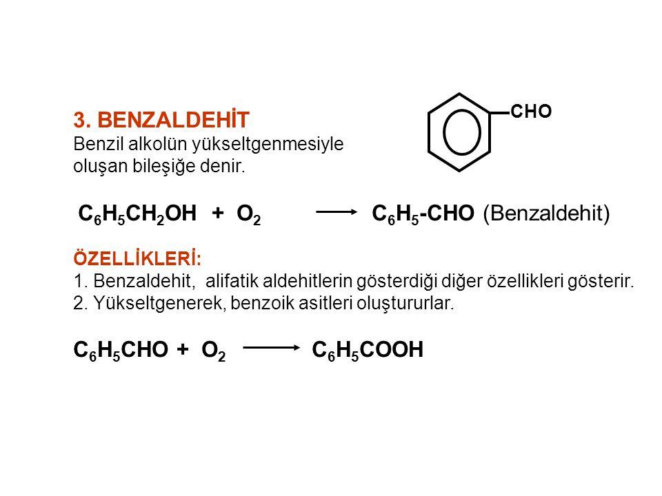 3. BENZALDEHİT C6H5CHO + O2 C6H5COOH CHO