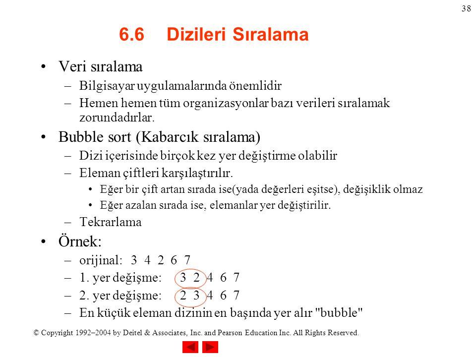 6.6 Dizileri Sıralama Veri sıralama Bubble sort (Kabarcık sıralama)