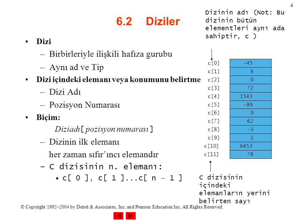 6.2 Diziler Birbirleriyle ilişkili hafıza gurubu Aynı ad ve Tip