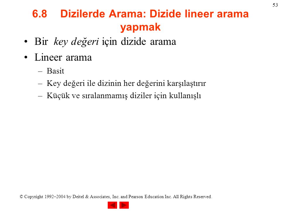 6.8 Dizilerde Arama: Dizide lineer arama yapmak
