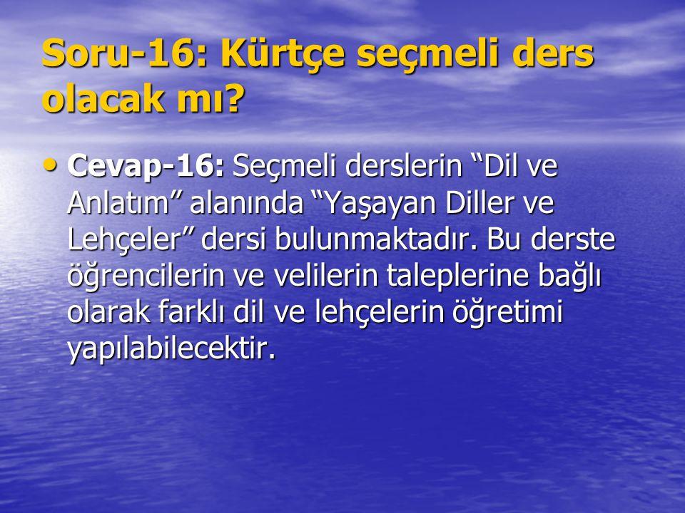 Soru-16: Kürtçe seçmeli ders olacak mı