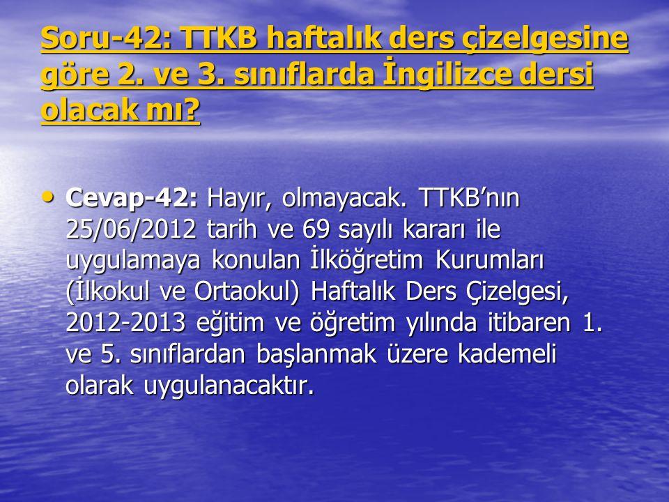 Soru-42: TTKB haftalık ders çizelgesine göre 2. ve 3