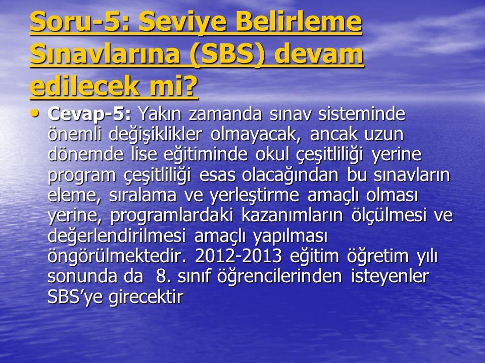 Soru-5: Seviye Belirleme Sınavlarına (SBS) devam edilecek mi