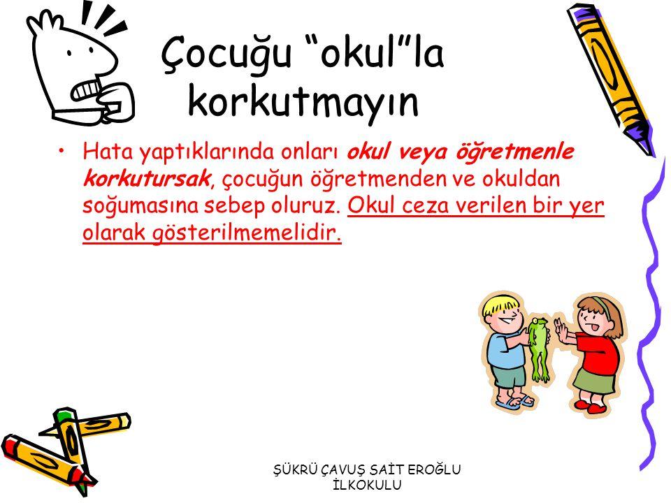 Çocuğu okul la korkutmayın