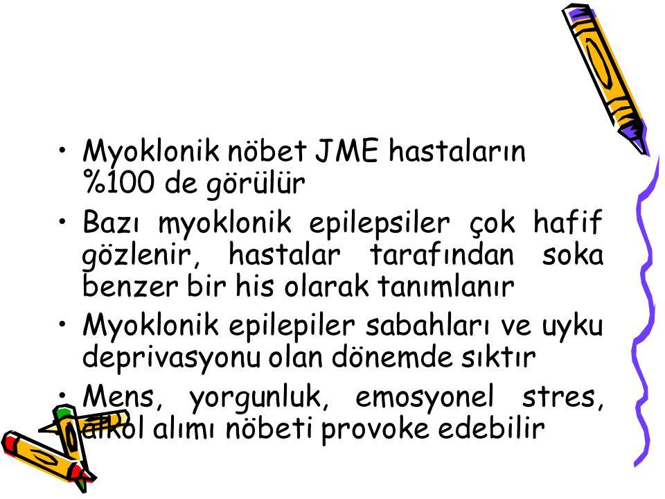 Myoklonik nöbet JME hastaların %100 de görülür