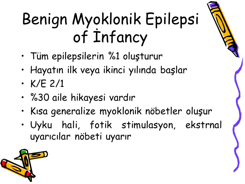 Benign Myoklonik Epilepsi of İnfancy