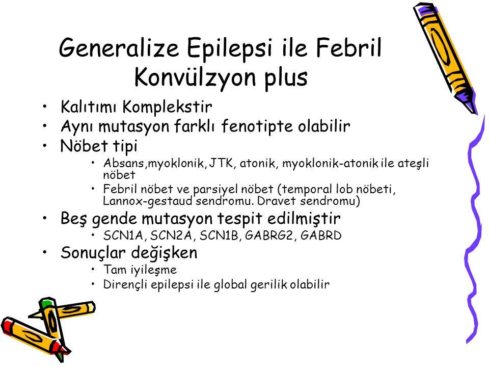 Generalize Epilepsi ile Febril Konvülzyon plus