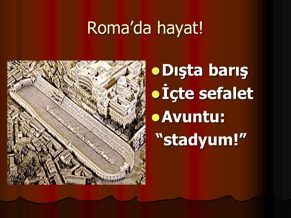 Roma'da hayat! Dışta barış İçte sefalet Avuntu: stadyum! 12