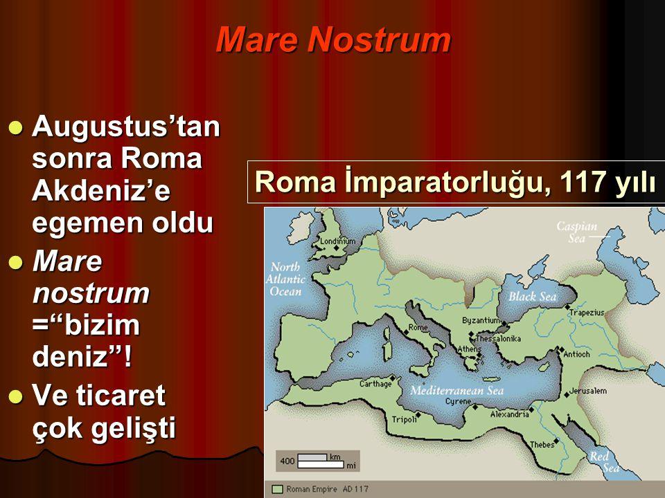 Mare Nostrum Augustus'tan sonra Roma Akdeniz'e egemen oldu