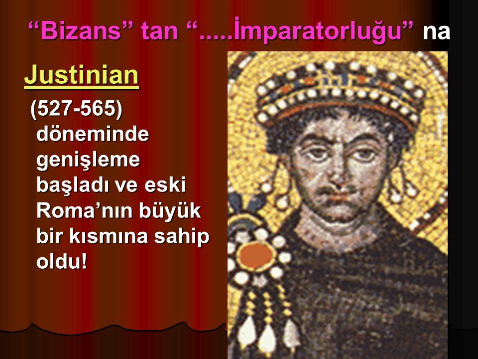 Bizans tan .....İmparatorluğu na