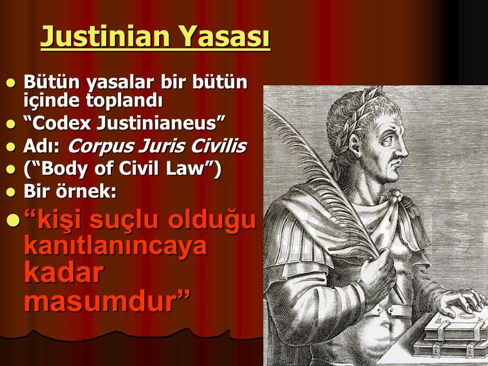 Justinian Yasası kişi suçlu olduğu kanıtlanıncaya kadar masumdur