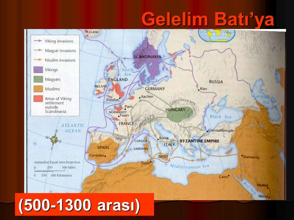 Gelelim Batı'ya (500-1300 arası)