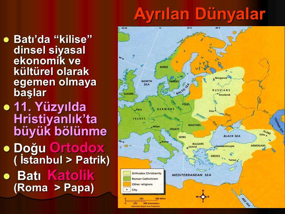 Ayrılan Dünyalar 11. Yüzyılda Hristiyanlık'ta büyük bölünme
