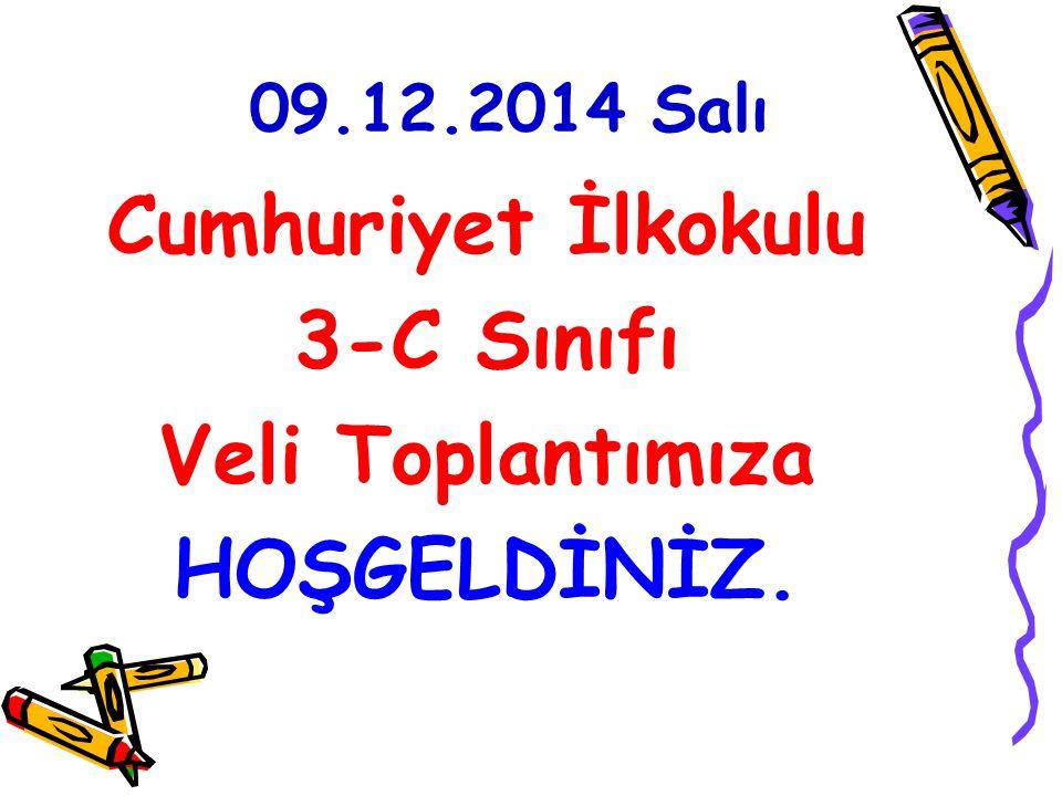 Cumhuriyet İlkokulu 3-C Sınıfı Veli Toplantımıza HOŞGELDİNİZ.