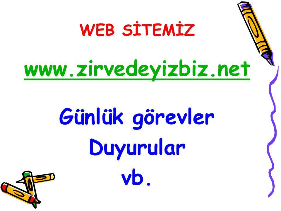 www.zirvedeyizbiz.net Günlük görevler Duyurular vb.