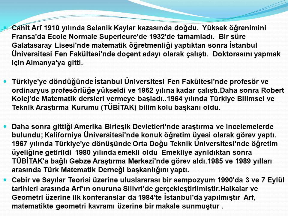 Cahit Arf 1910 yılında Selanik Kaylar kazasında doğdu