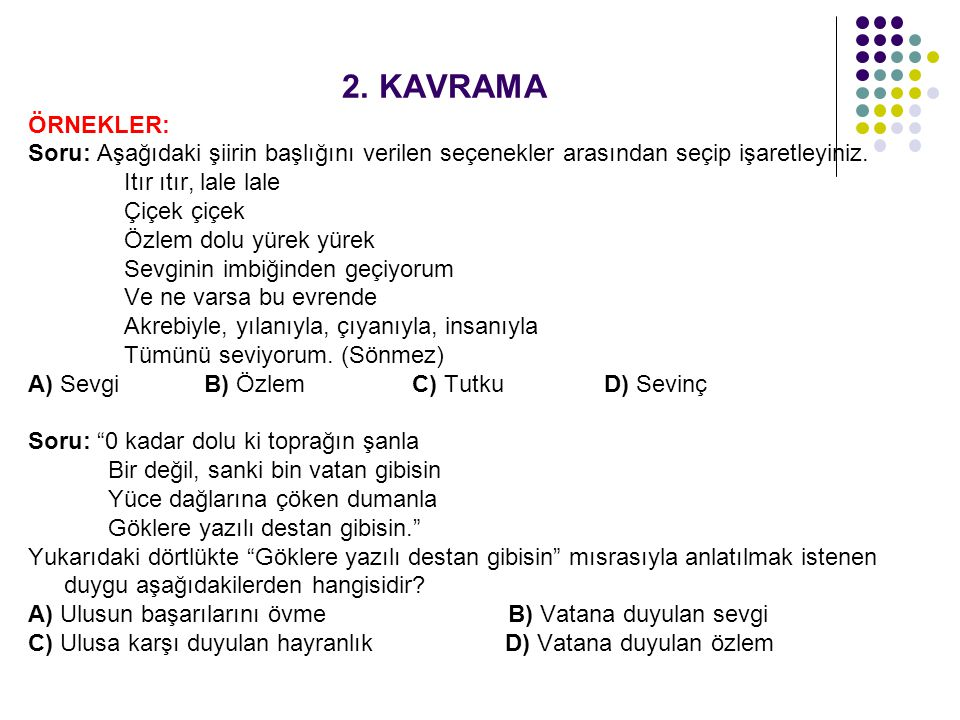 2. KAVRAMA ÖRNEKLER: Soru: Aşağıdaki şiirin başlığını verilen seçenekler arasından seçip işaretleyiniz.