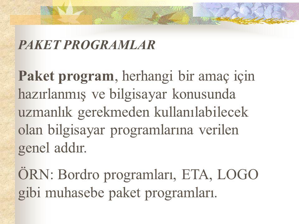 ÖRN: Bordro programları, ETA, LOGO gibi muhasebe paket programları.