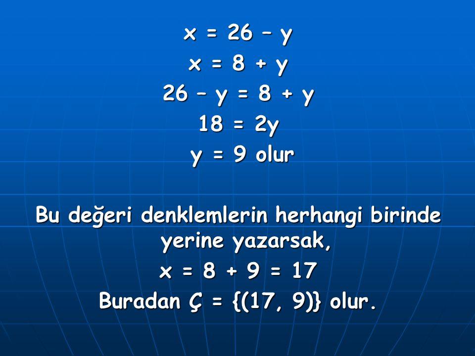 Bu değeri denklemlerin herhangi birinde yerine yazarsak,