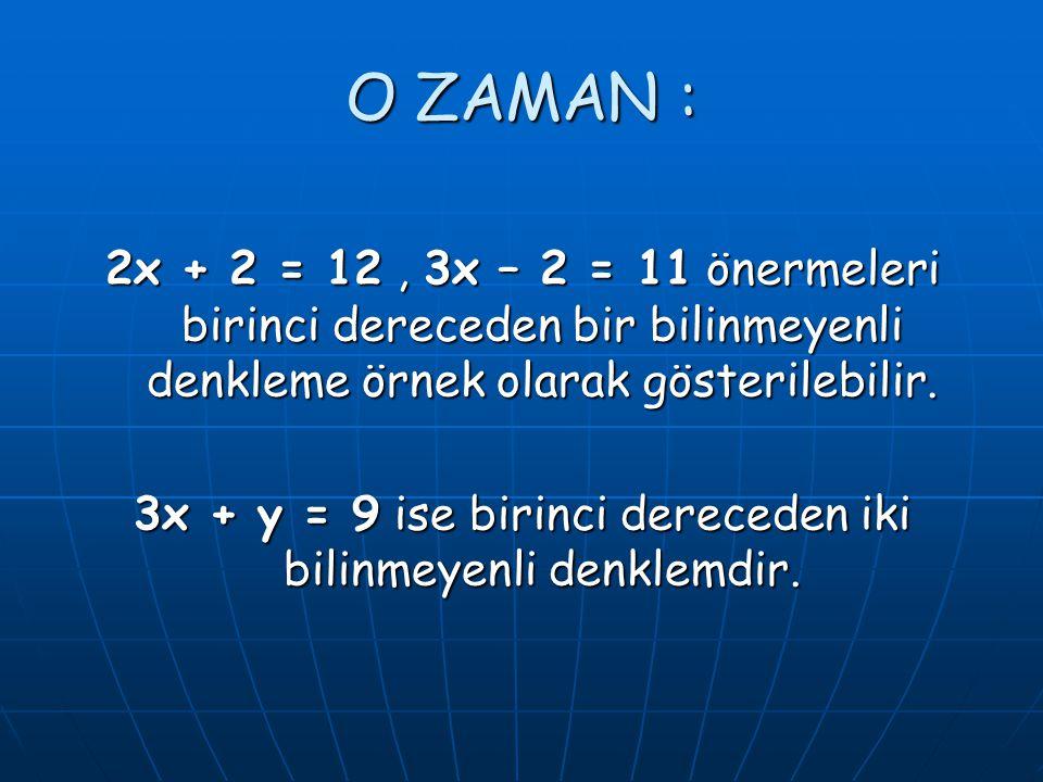 3x + y = 9 ise birinci dereceden iki bilinmeyenli denklemdir.