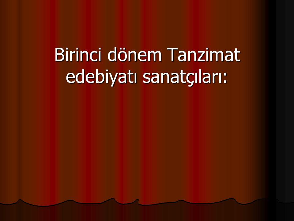 Birinci dönem Tanzimat edebiyatı sanatçıları: