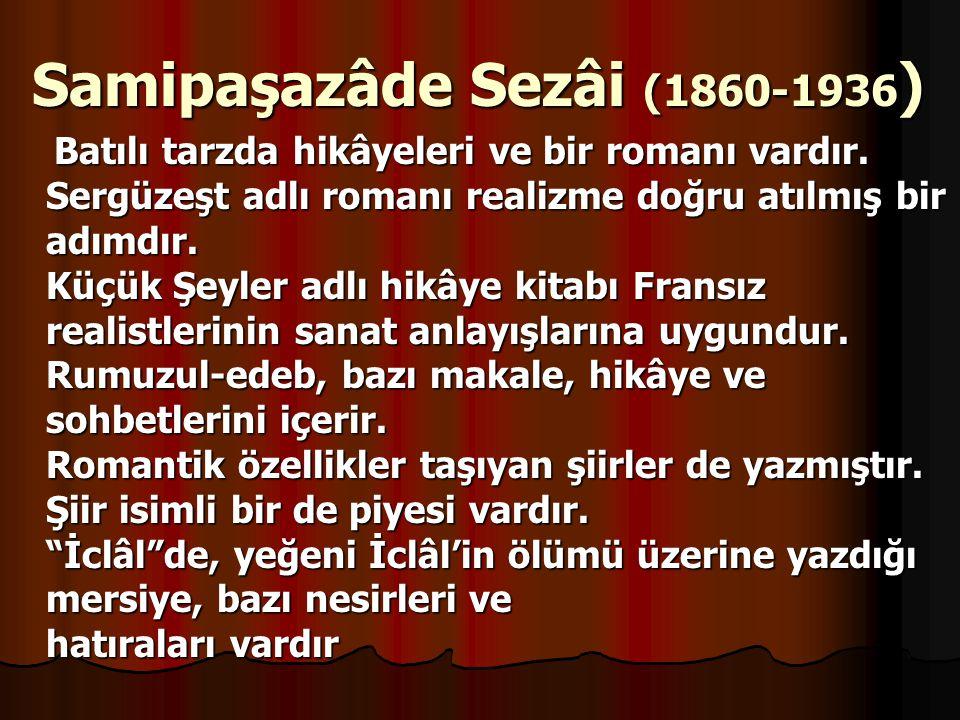 Samipaşazâde Sezâi (1860-1936)