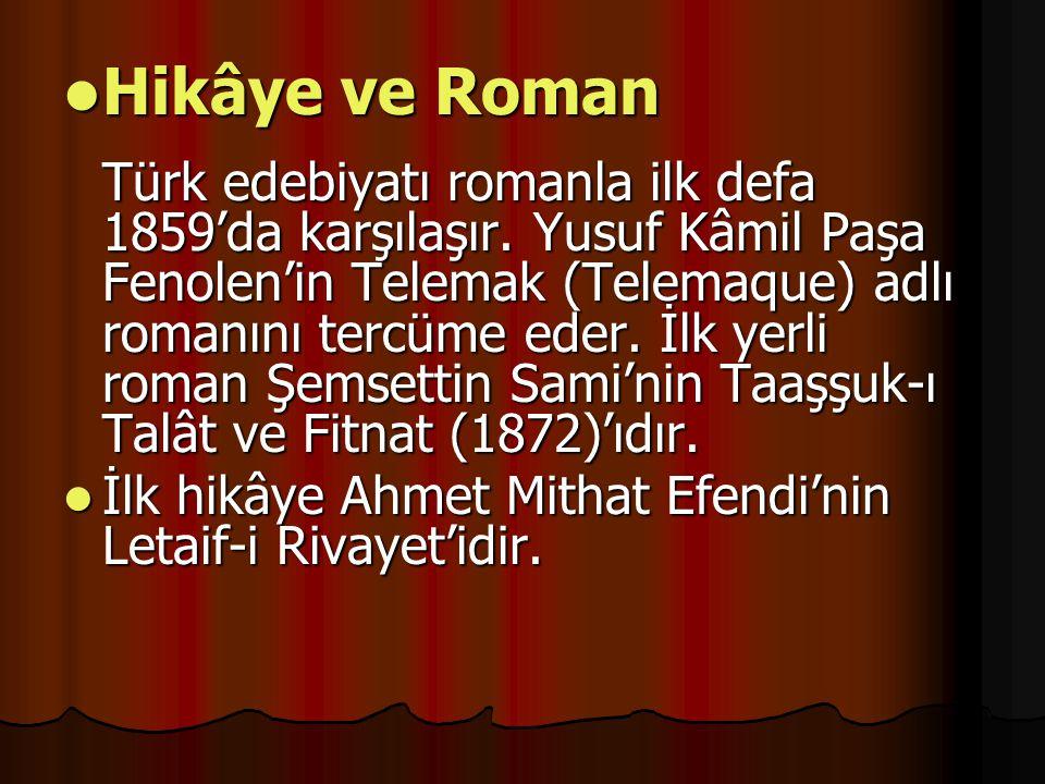Hikâye ve Roman Türk edebiyatı romanla ilk defa 1859'da karşılaşır
